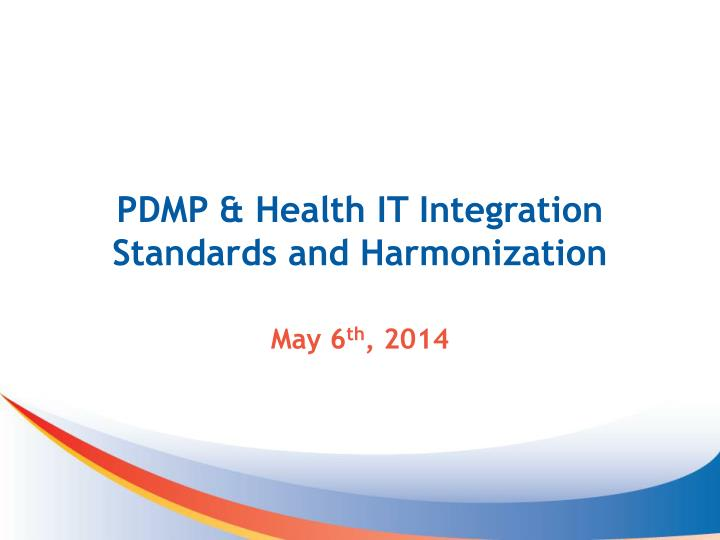 Pdmp health it integration standards and harmonization