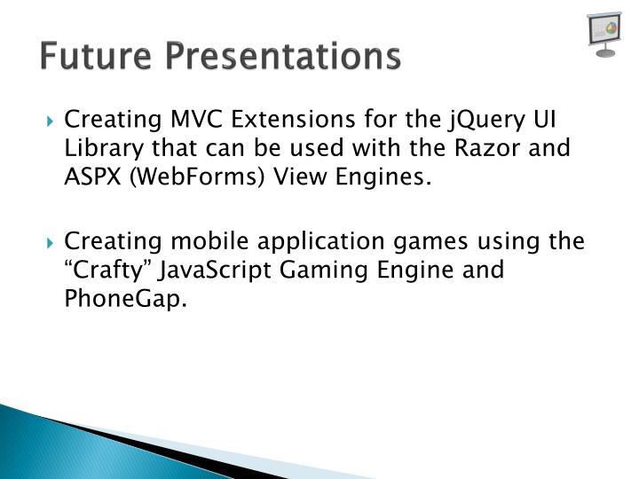 Future Presentations