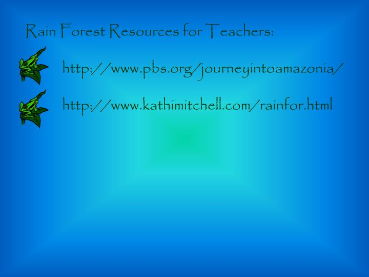 Rain Forest Resources for Teachers: