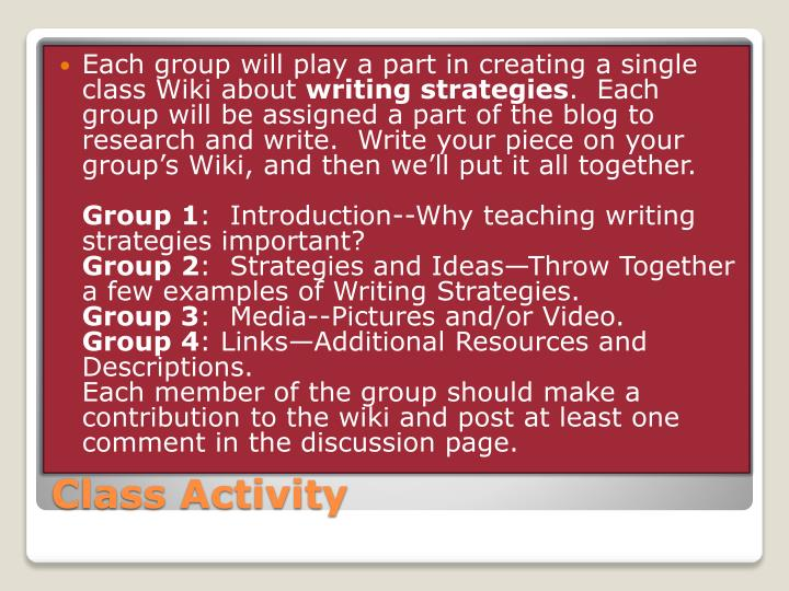 Each group will play a part in creating a single class Wiki about