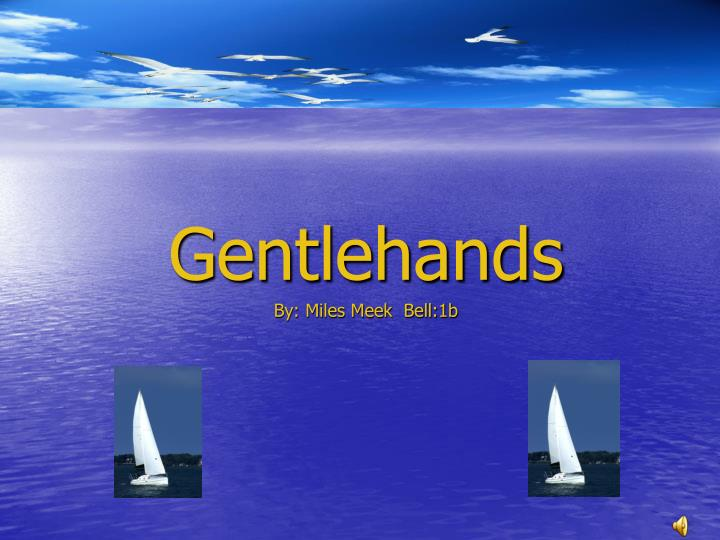 gentlehands by miles meek bell 1b