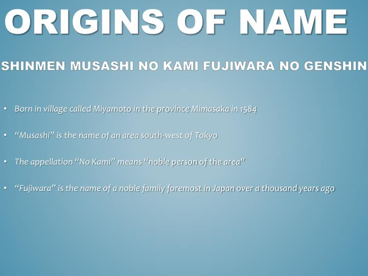 Born in village called Miyamoto in the province