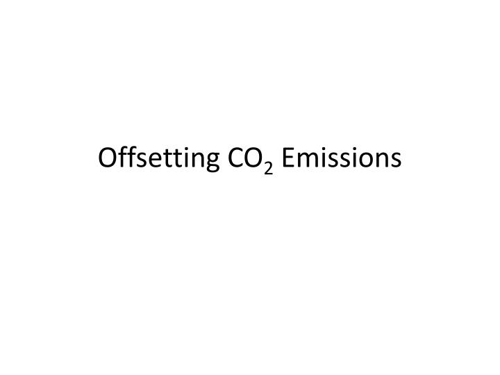 Offsetting co 2 emissions