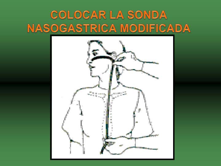 COLOCAR LA SONDA NASOGASTRICA MODIFICADA