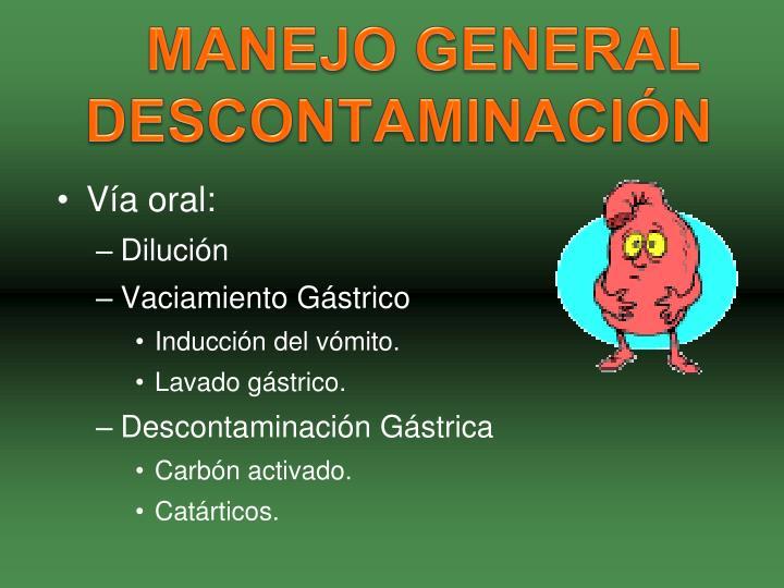 MANEJO GENERAL  DESCONTAMINACIÓN