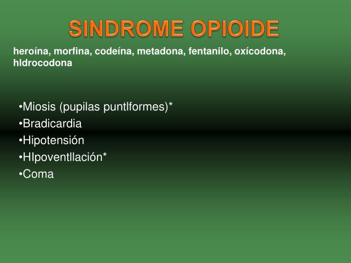 heroína, morfina, codeína, metadona,