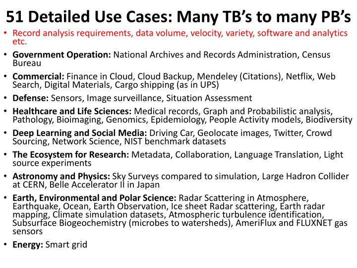 51 Detailed Use Cases: Many TB's to many PB's