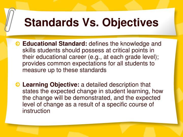Standards Vs. Objectives