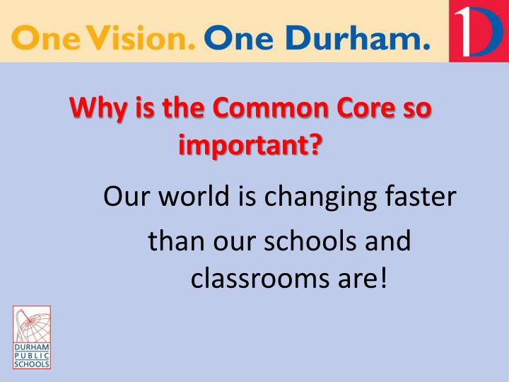 Why is the common core so important