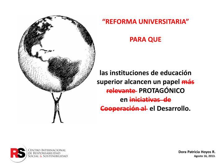 """REFORMA UNIVERSITARIA"""
