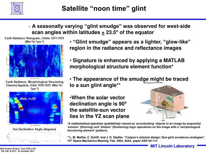 "Satellite ""noon time"" glint"