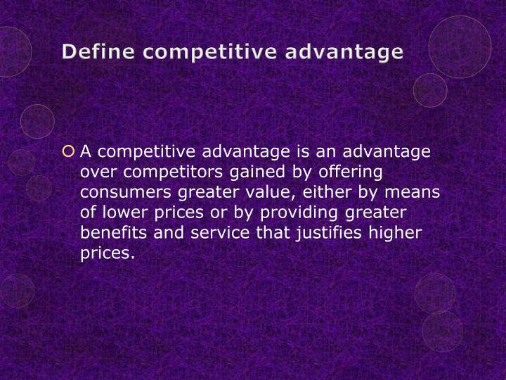 Define competitive advantage