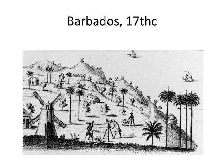 Barbados, 17thc