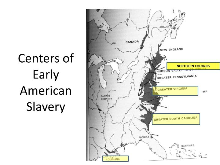 Centers of early american slavery