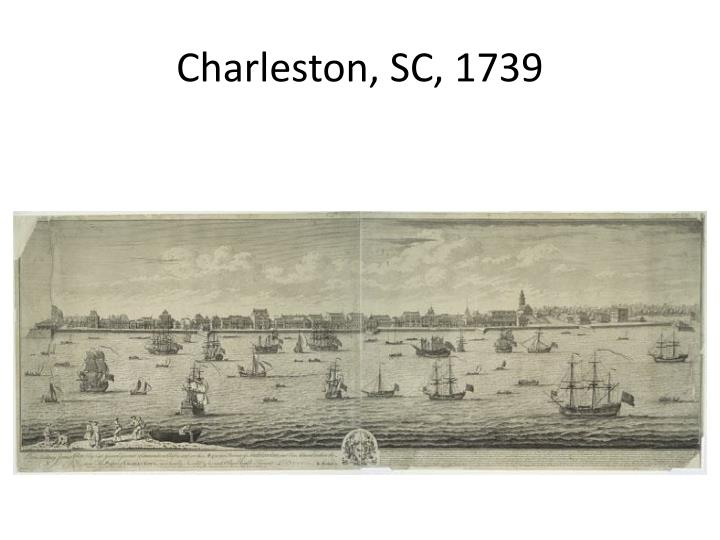 Charleston, SC, 1739