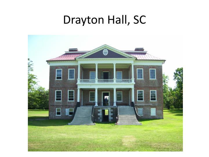 Drayton Hall, SC
