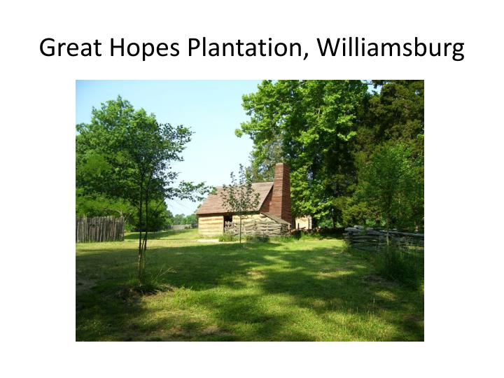 Great Hopes Plantation, Williamsburg