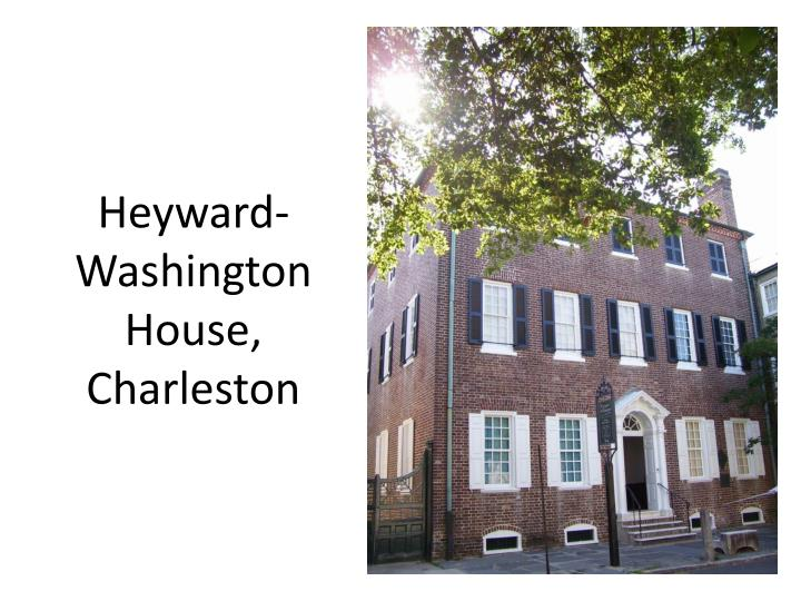 Heyward-Washington House, Charleston