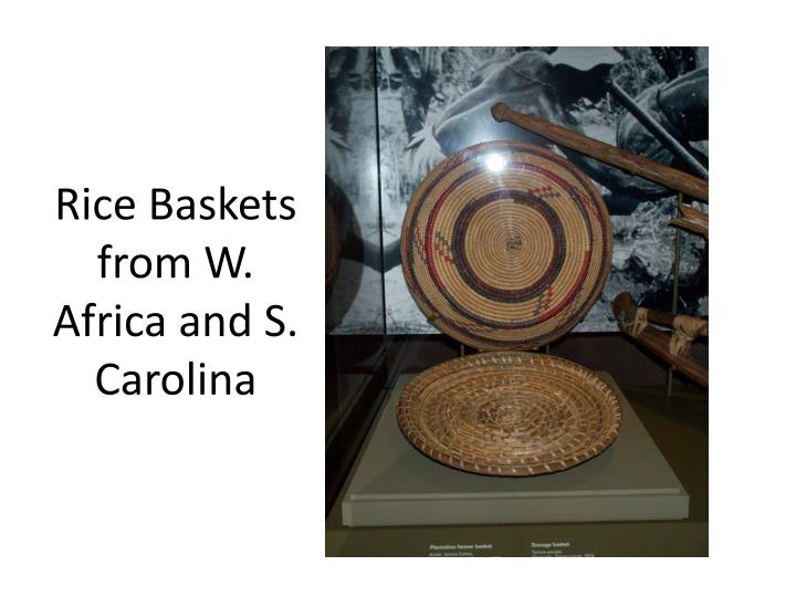 Rice Baskets from W. Africa and S. Carolina