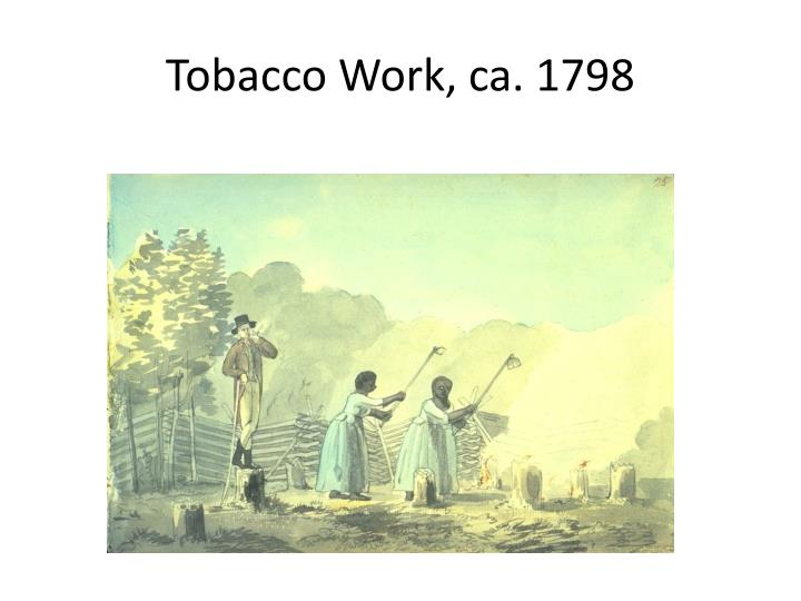 Tobacco Work, ca. 1798