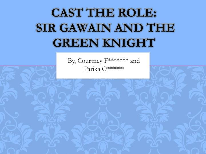 Cast the role sir gawain and the green knight