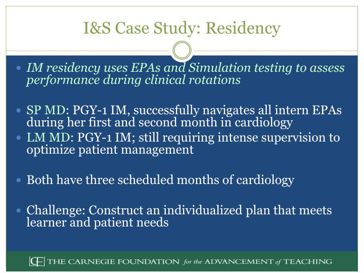 I&S Case Study: Residency