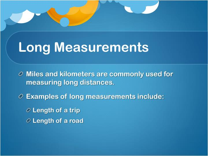 Long Measurements