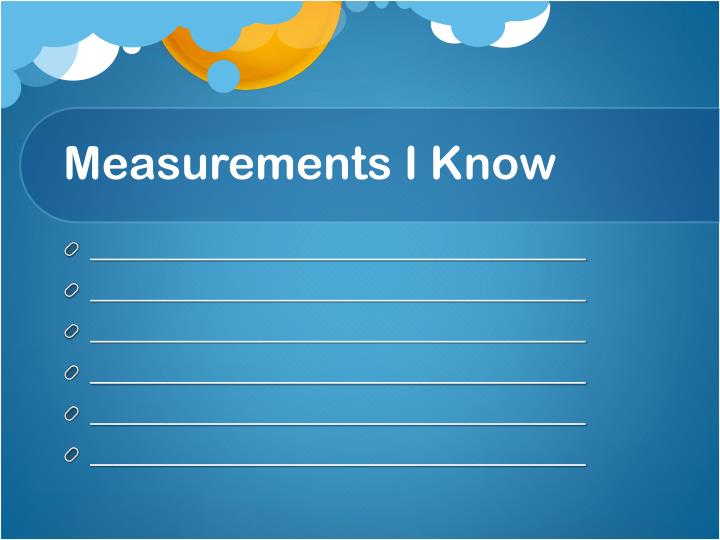 Measurements I Know