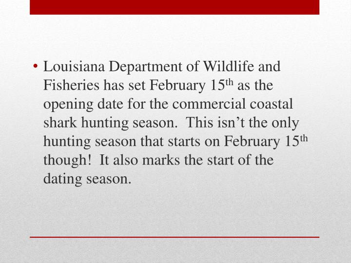 Louisiana Department of Wildlife and Fisheries has set