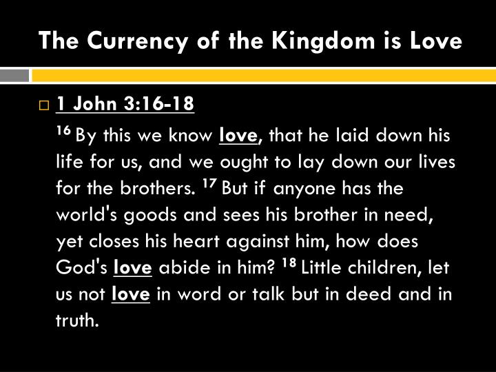 The Currency of the Kingdom is Love