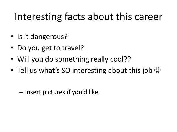 Interesting facts about this career