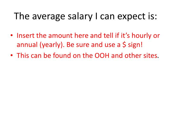 The average salary I can expect is: