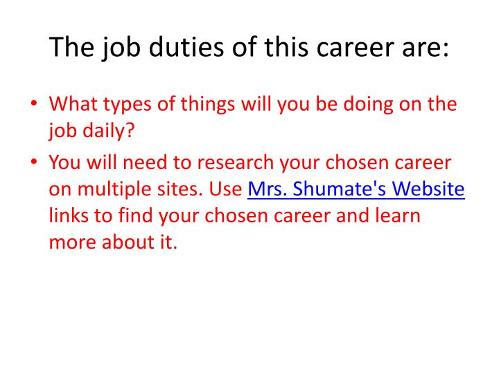 The job duties of this career are: