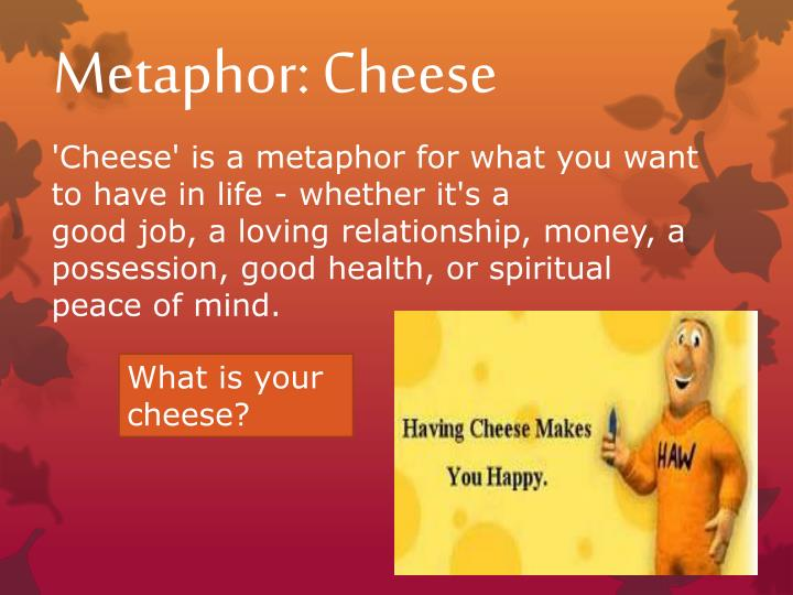 Metaphor: Cheese