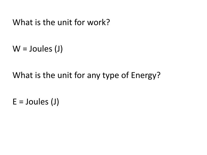 What is the unit for work?
