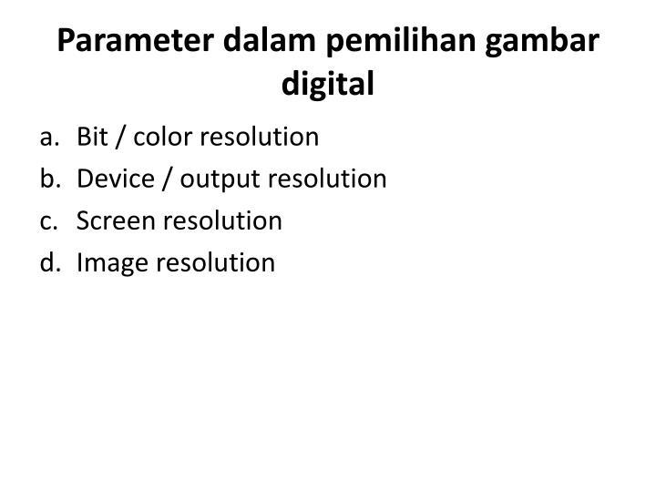 Parameter dalam pemilihan gambar digital