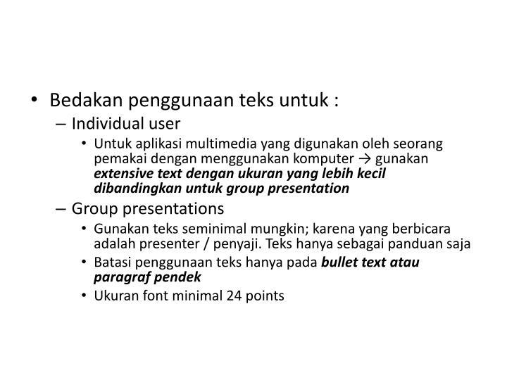 Bedakan penggunaan teks untuk :
