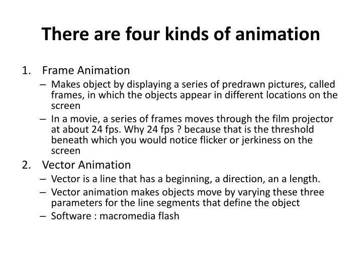 There are four kinds of animation