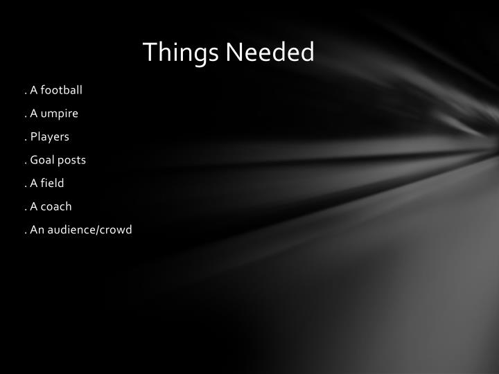 Things Needed