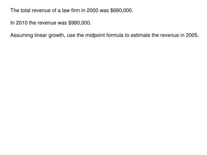 The total revenue of a law firm in 2000 was $680,000.