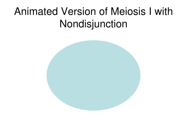 Animated Version of Meiosis I with Nondisjunction