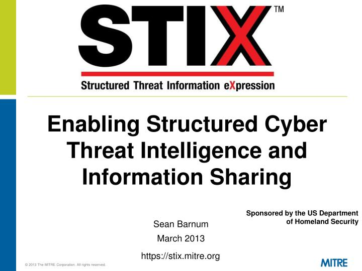 Enabling Structured Cyber Threat Intelligence and Information Sharing