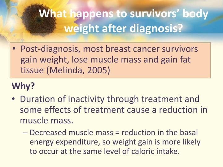 What happens to survivors' body weight after diagnosis?