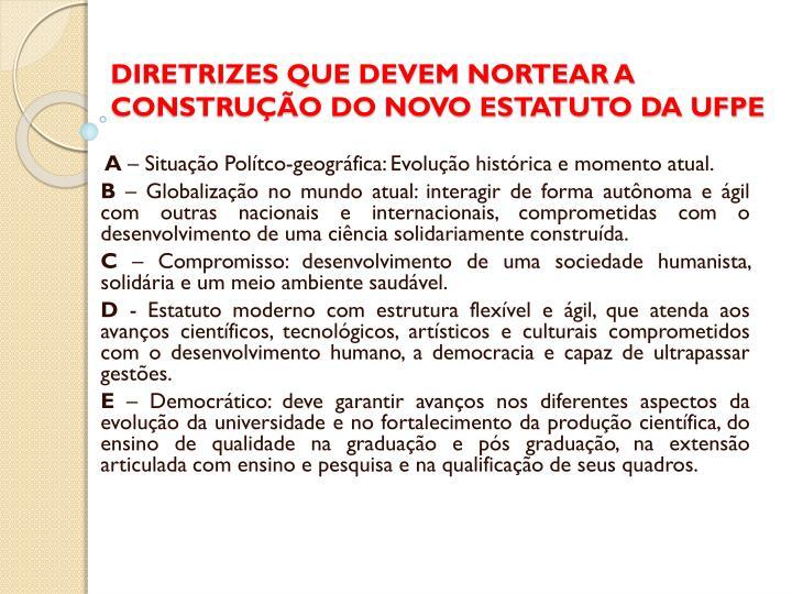 DIRETRIZES QUE DEVEM NORTEAR A CONSTRUÇÃO DO NOVO ESTATUTO DA UFPE
