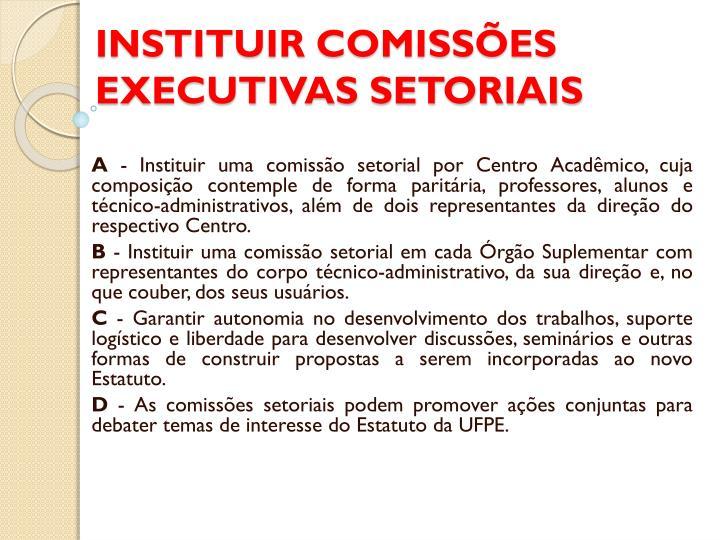 INSTITUIR COMISSÕES EXECUTIVAS SETORIAIS