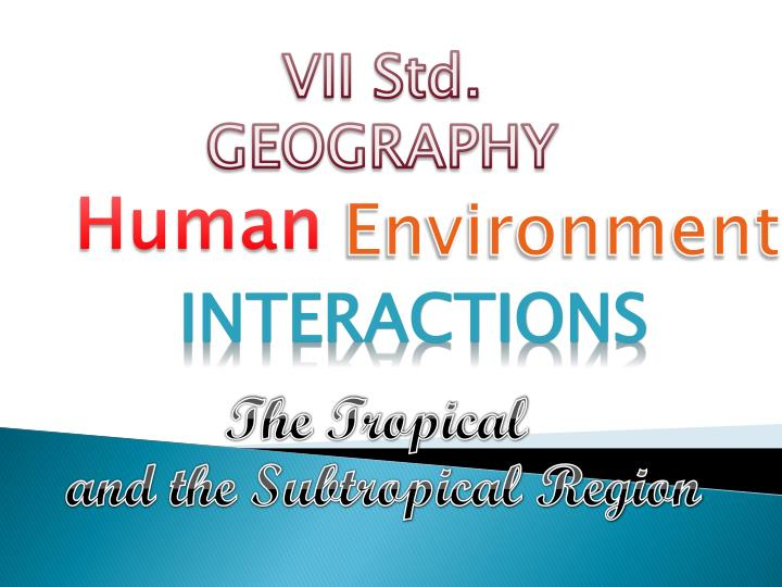 VII Std.   GEOGRAPHY