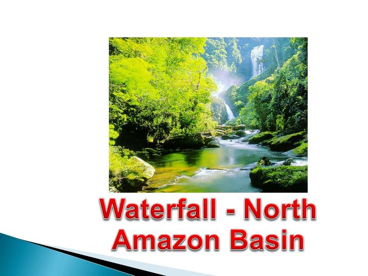 Waterfall - North Amazon Basin