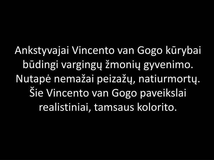Ankstyvajai Vincento van Gogo kūrybai būdingi vargingų žmonių