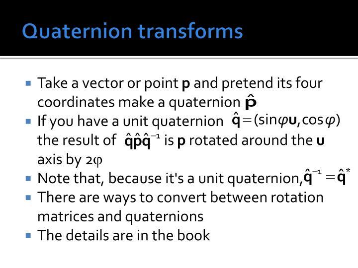 Quaternion transforms