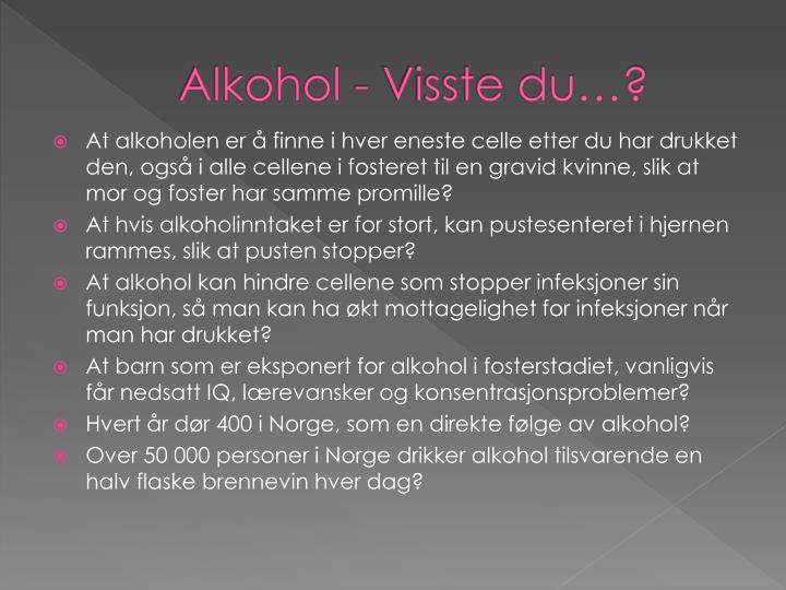 Alkohol - Visste du…?